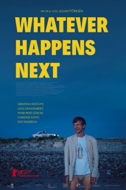 Whatever Happens Next
